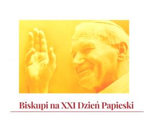 Biskupi na XXI Dzień Papieski