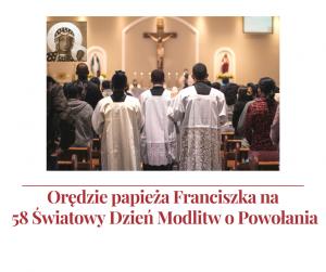 Orędzie papieża Franciszka na 58 Światowy Dzień Modlitw o Powołania